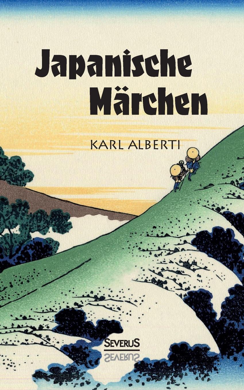 цена Karl Alberti Japanische Marchen онлайн в 2017 году