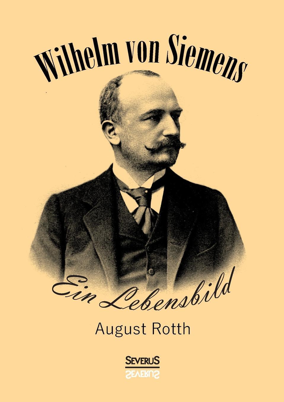 August Rotth Wilhelm von Siemens siemens iq500 kg39nai21r