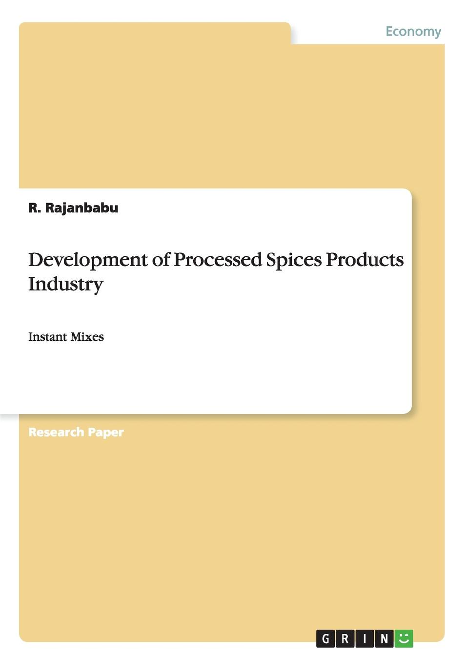 Development of Processed Spices Products Industry Research Paper (postgraduate) from the year 2014 in the subject...
