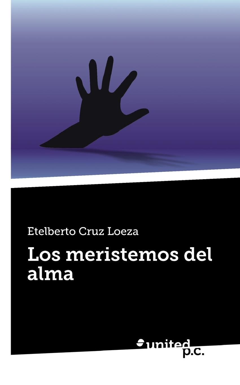 Etelberto Cruz Loeza Los meristemos del alma недорго, оригинальная цена