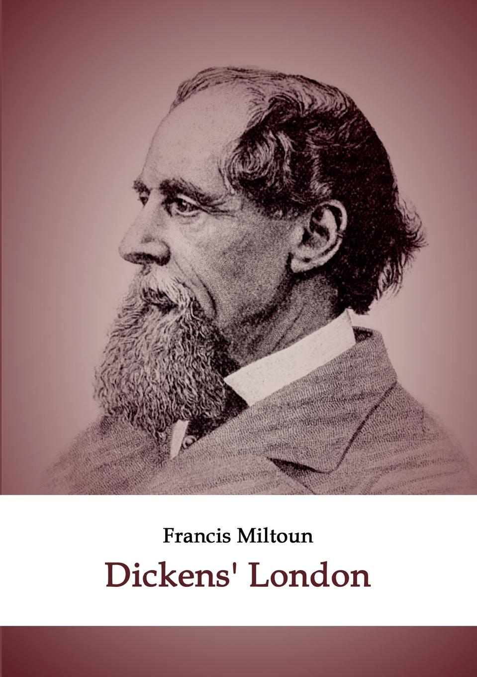 Francis Miltoun Dickens. London the half life of facts