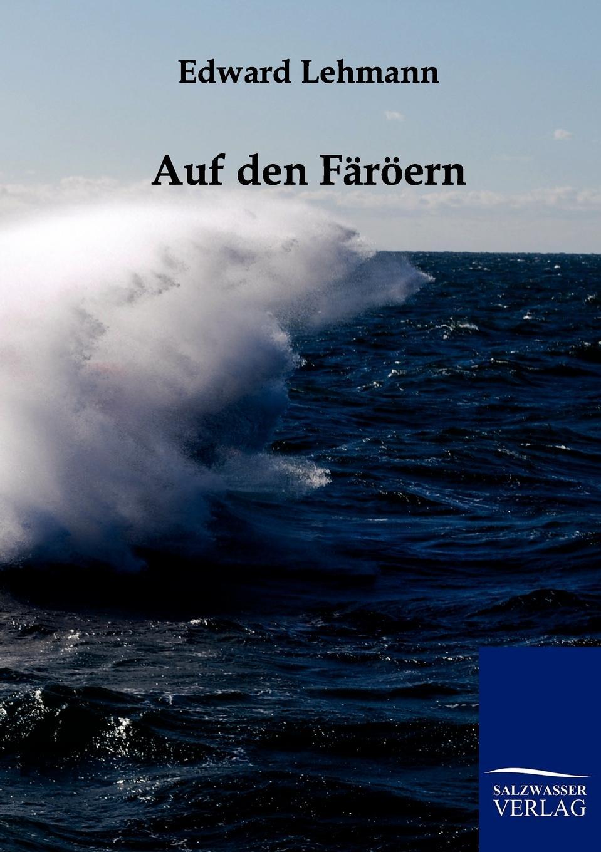 Edward Lehmann Auf den Faroern