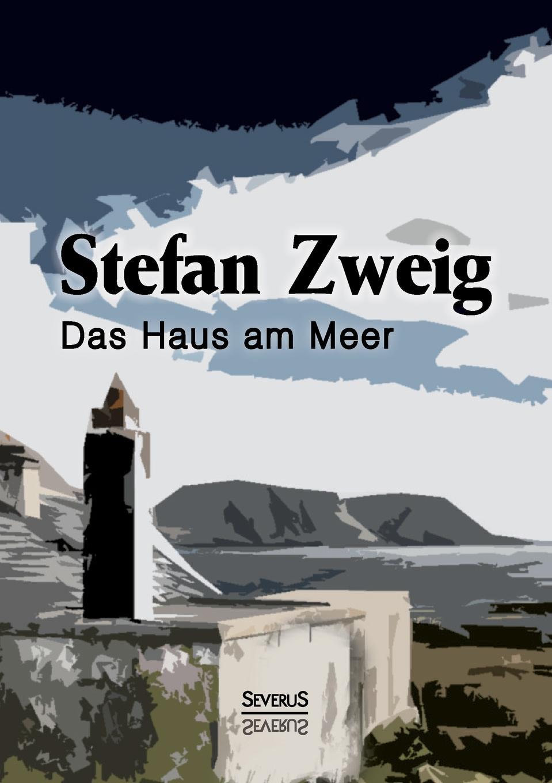 Stefan Zweig Das Haus am Meer stefan zweig jeremias eine dramatische dichtung in neun bildern