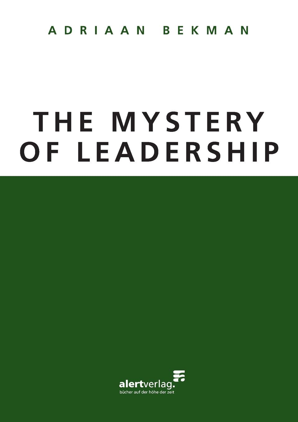 Adriaan Bekman The Mystery of Leadership megan tschannen moran trust matters leadership for successful schools