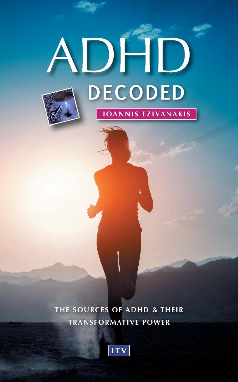 купить Ioannis Tzivanakis ADHD decoded онлайн