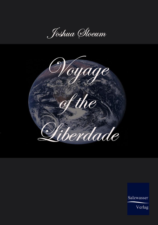 Joshua Slocum Voyage of the Liberdade цена