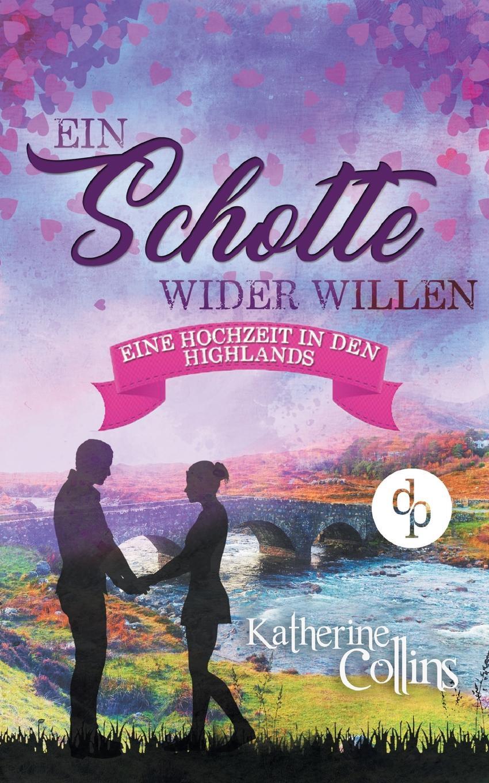 Katherine Collins Ein Schotte wider Willen (Liebesroman) a bahn j offenbach ein ehemann vor der tur