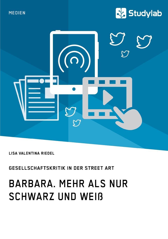 Lisa Valentina Riedel Barbara. Mehr als nur Schwarz und Weiss mural xxl what graffiti аnd street art did next
