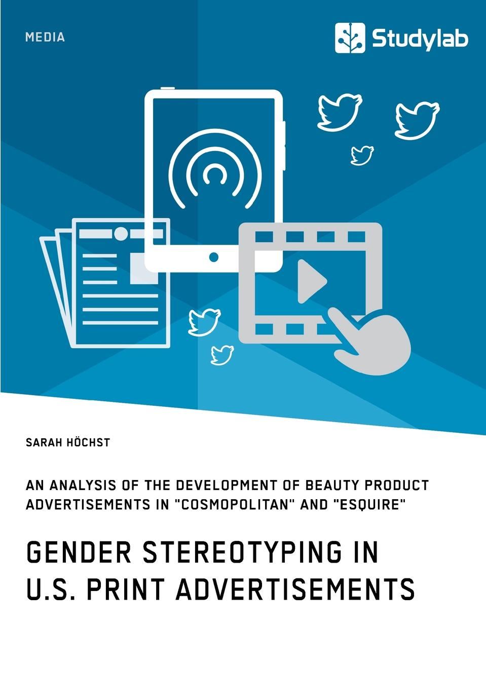 Sarah Höchst Gender Stereotyping in U.S. Print Advertisements gender culture and politics in punjab a perspective
