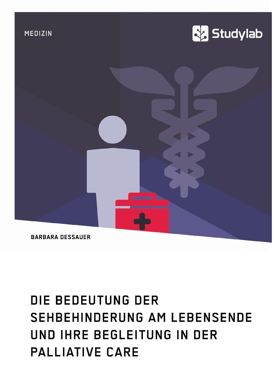Barbara Dessauer Die Bedeutung der Sehbehinderung am Lebensende und ihre Begleitung in der Palliative Care menschen a2 testtrainer mit cd