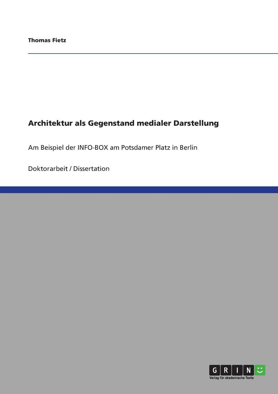 Thomas Fietz Architektur als Gegenstand medialer Darstellung server info