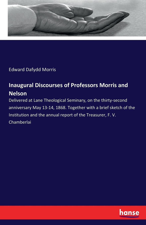 Edward Dafydd Morris Inaugural Discourses of Professors Morris and Nelson недорго, оригинальная цена