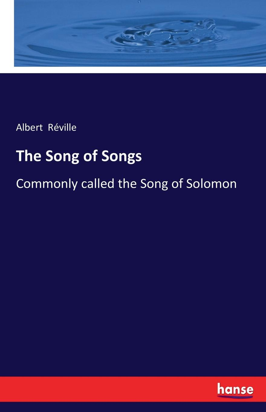Albert Réville The Song of Songs ivan secret the randy rabbit of israel the real meaning of the song of solomon