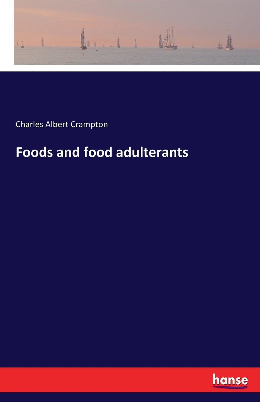 Charles Albert Crampton Foods and food adulterants