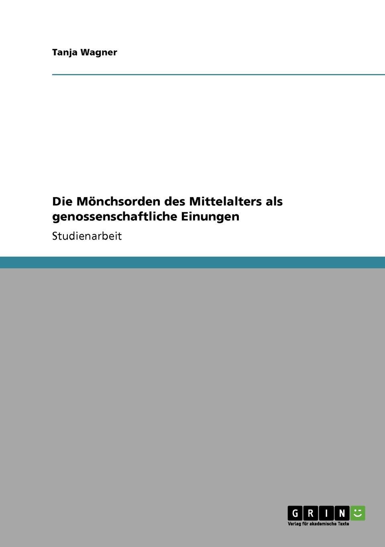 Die Monchsorden des Mittelalters als genossenschaftliche Einungen