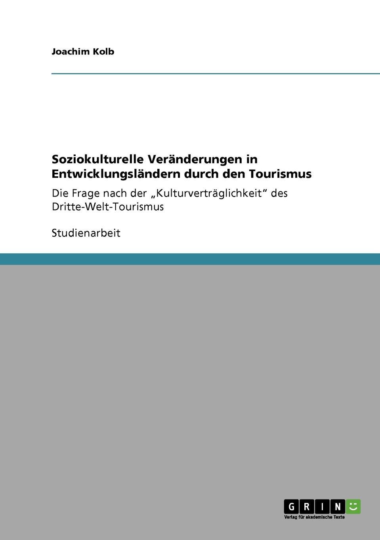 Joachim Kolb Soziokulturelle Veranderungen in Entwicklungslandern durch den Tourismus