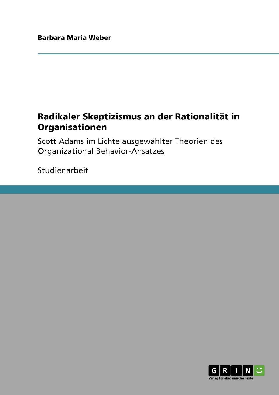 Barbara Maria Weber Radikaler Skeptizismus an der Rationalitat in Organisationen florian ramel das verhalten des rationalen wahlers an der wahlurne