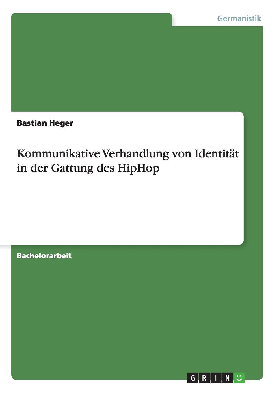 Bastian Heger Kommunikative Verhandlung von Identitat in der Gattung des HipHop толстовка hiphop