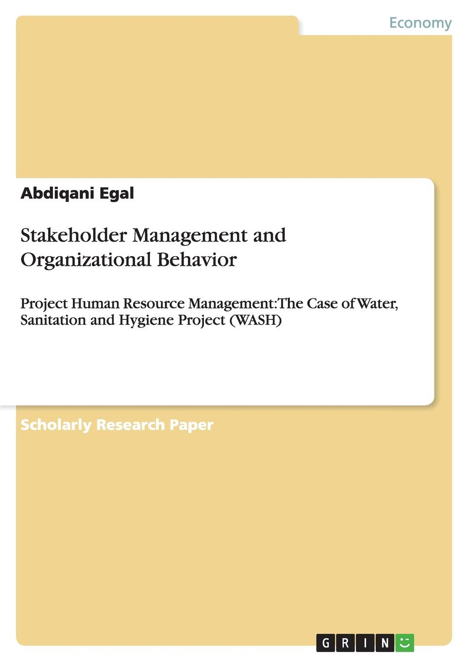 Abdiqani Egal Stakeholder Management and Organizational Behavior rae schneider the mysilenthalf project