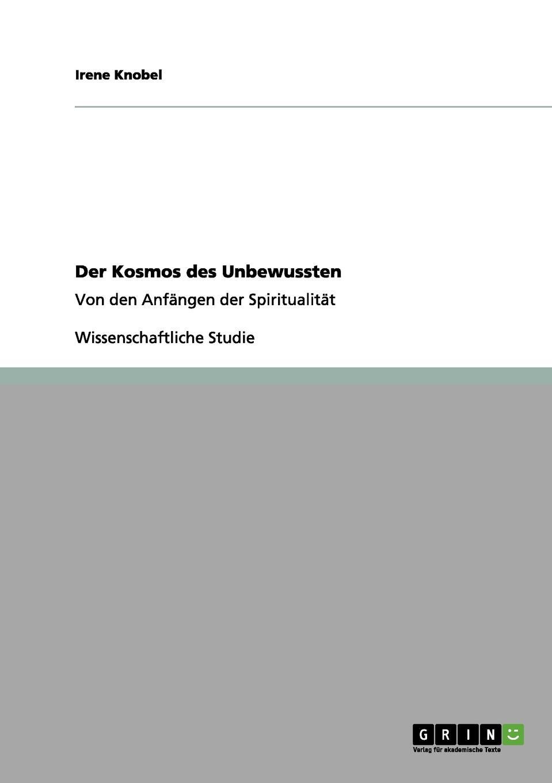 Irene Knobel Der Kosmos des Unbewussten max scheler die stellung des menschen im kosmos