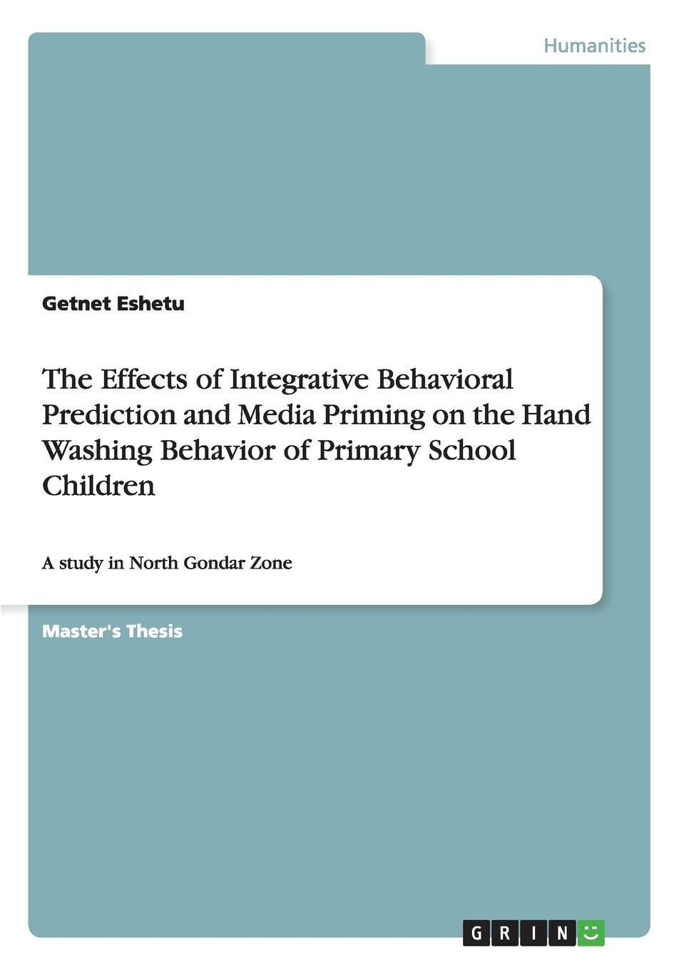 Getnet Eshetu The Effects of Integrative Behavioral Prediction and Media Priming on the Hand Washing Behavior of Primary School Children mohamed aymen elouaer maher souguir and cherif hannachi effect of nacl priming on germination behavior of fenugreek