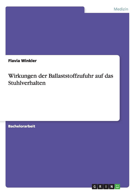 Flavia Winkler Wirkungen der Ballaststoffzufuhr auf das Stuhlverhalten недорого