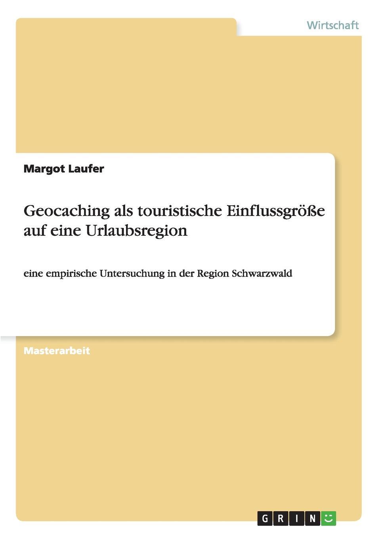 Margot Laufer Geocaching als touristische Einflussgrosse auf eine Urlaubsregion