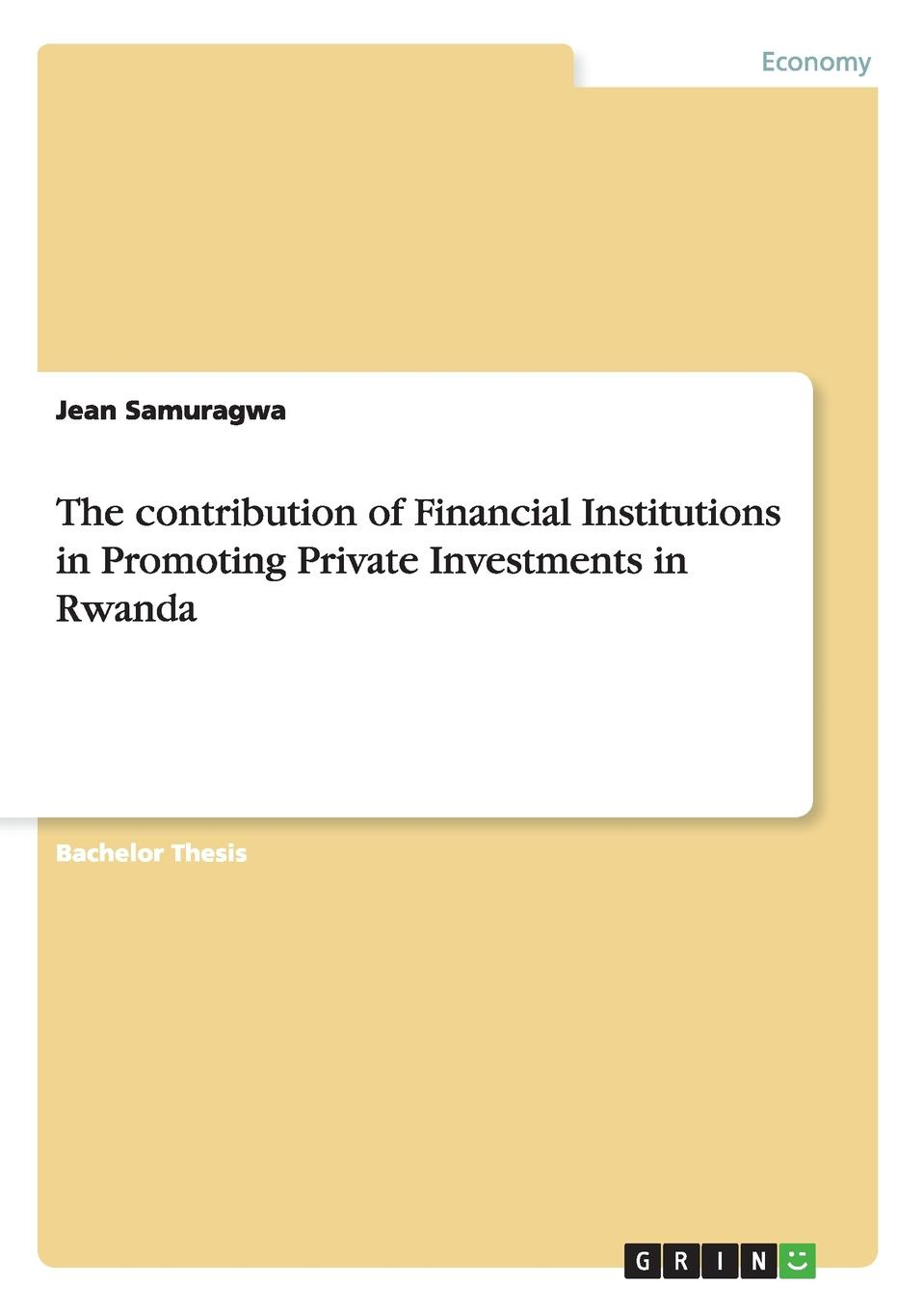 Jean Samuragwa The contribution of Financial Institutions in Promoting Private Investments in Rwanda promoting engagement in leisure occupations