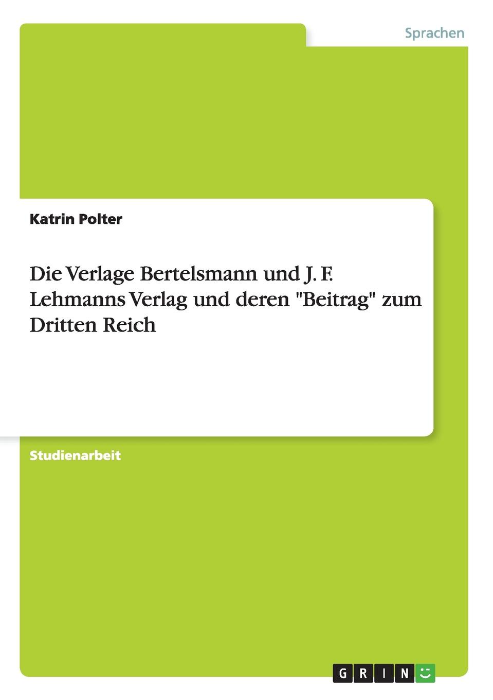 Katrin Polter Die Verlage Bertelsmann Und J. F. Lehmanns Verlag Und Deren Beitrag Zum Dritten Reich jacqueline koller sammeln und ausgrenzen kunstpolitik im dritten reich