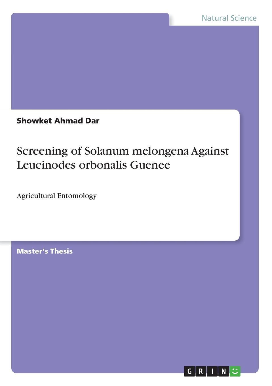 Showket Ahmad Dar Screening of Solanum melongena Against Leucinodes orbonalis Guenee недорго, оригинальная цена