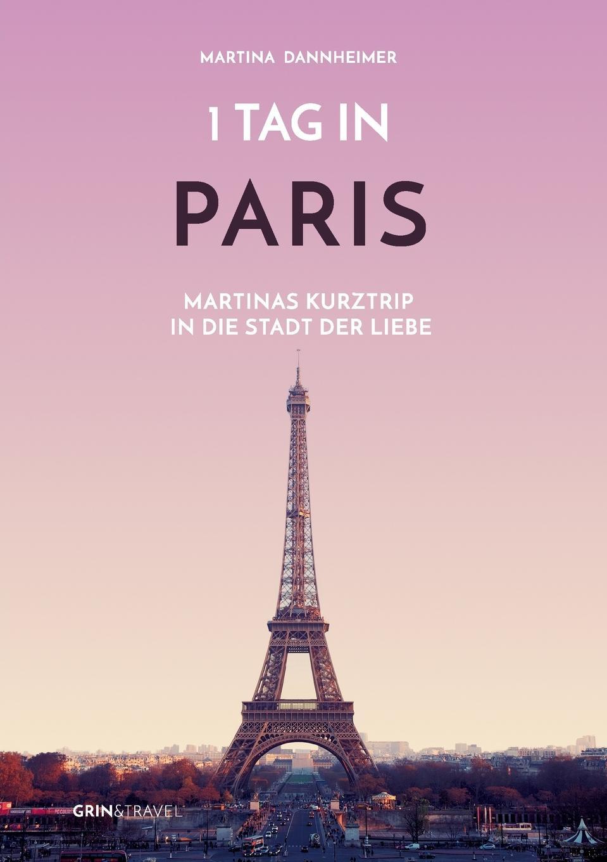 Martina Dannheimer. 1 Tag in Paris