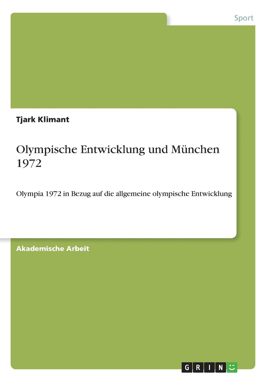 Tjark Klimant Olympische Entwicklung und Munchen 1972 klaus ullrich olympische spiele