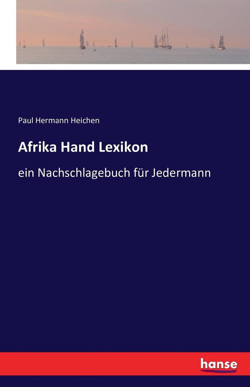 Paul Hermann Heichen Afrika Hand Lexikon