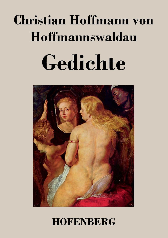Christian Hoffmann von Hoffmannswaldau Gedichte цены