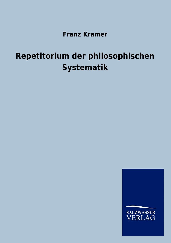 Franz Kramer Repetitorium der philosophischen Systematik kramer c r3vm r3vm 25