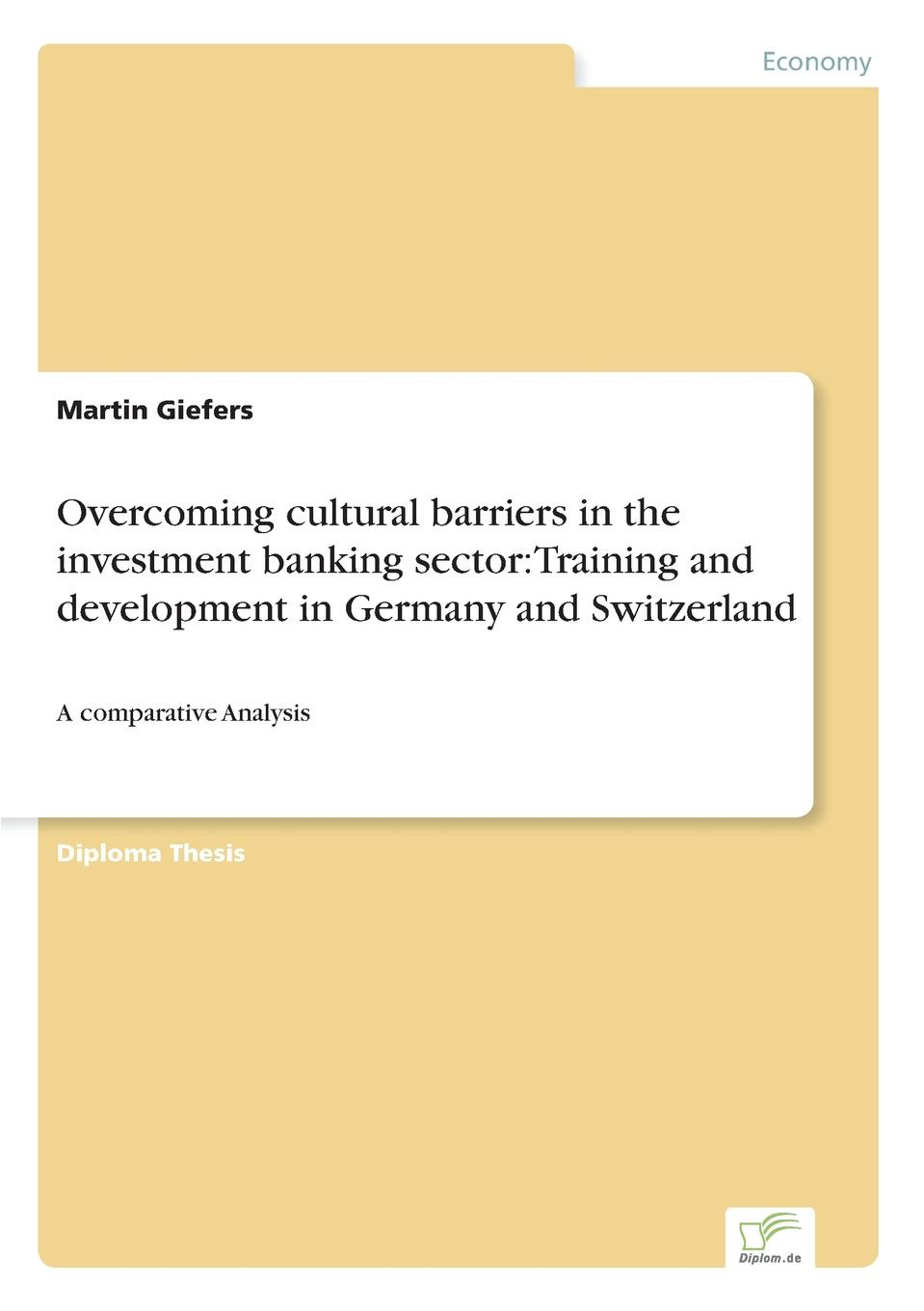 Martin Giefers Overcoming cultural barriers in the investment banking sector. Training and development in Germany and Switzerland british banking