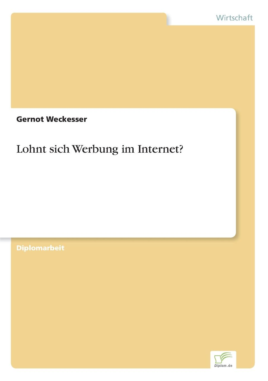 Lohnt sich Werbung im Internet. Inhaltsangabe:Einleitung:Mit der Entstehung des World Wide Web (WWW)...