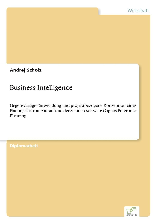 Business Intelligence Inhaltsangabe:Einleitung:Die vorliegende Arbeit vor...