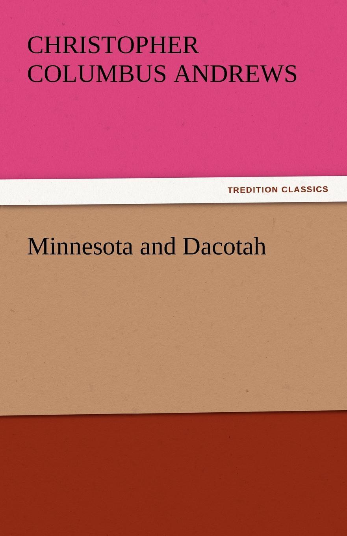 Christopher Columbus Andrews Minnesota and Dacotah