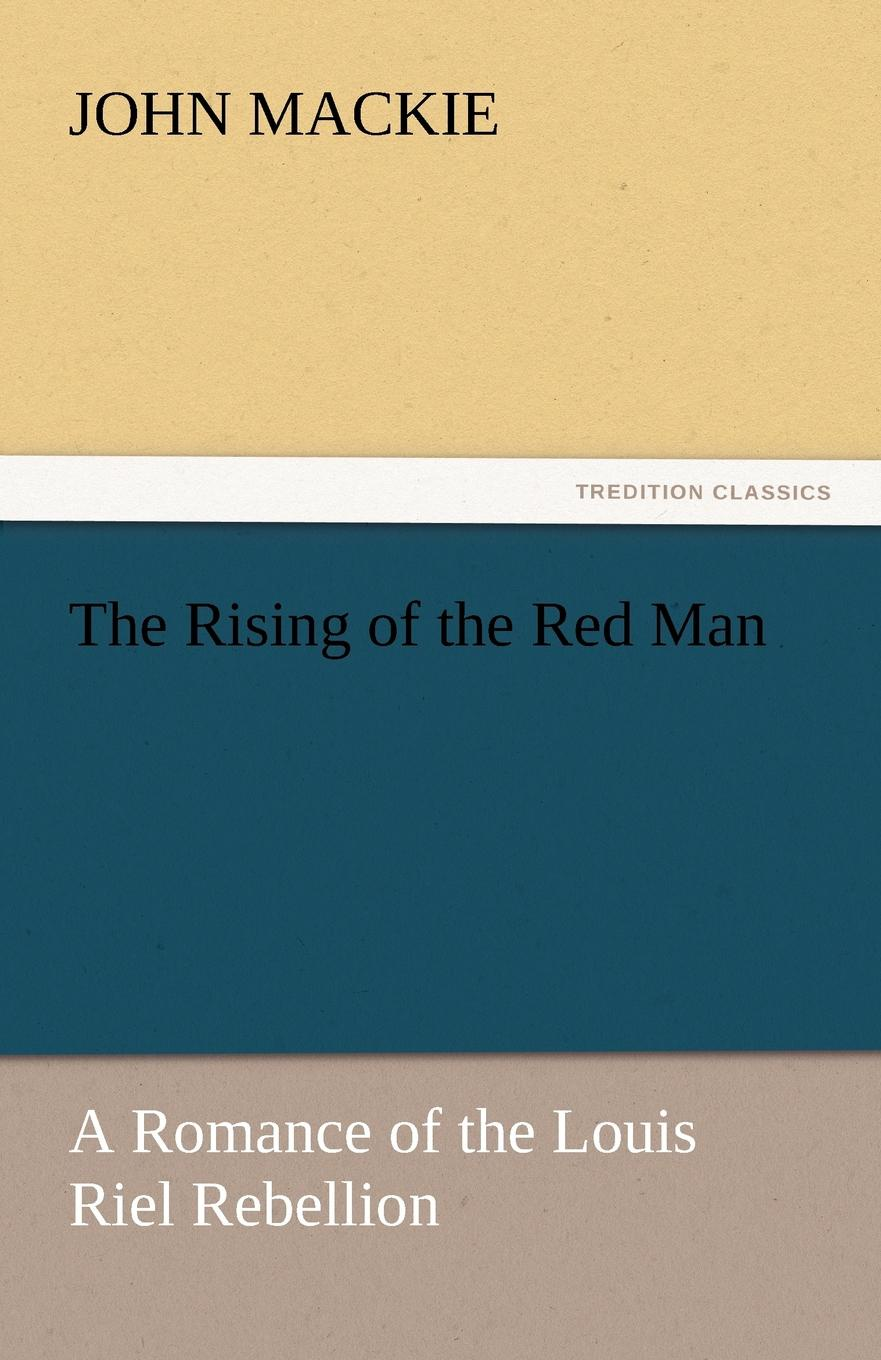 John MacKie The Rising of the Red Man