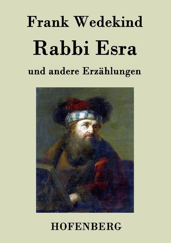Frank Wedekind Rabbi Esra frank wedekind fruhlings erwachen