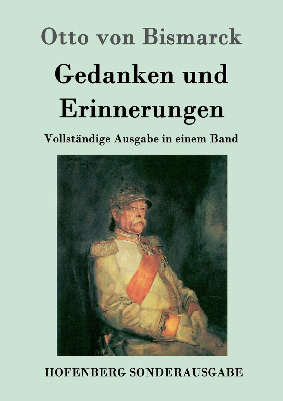 Otto von Bismarck Gedanken und Erinnerungen otto ernst gesund und frohen mutes