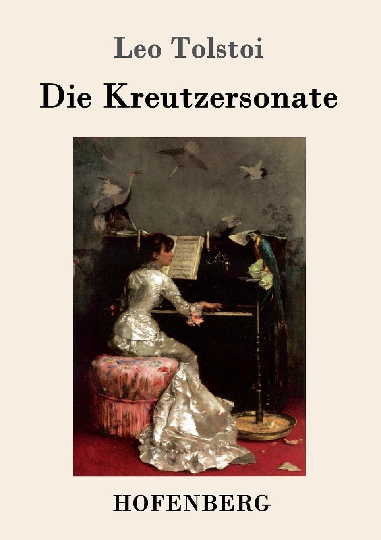 Leo Tolstoi Die Kreutzersonate цена 2017
