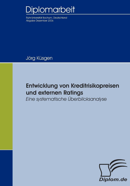 Jörg Küsgen Entwicklung von Kreditrisikopreisen und externen Ratings christian hose rating und kreditzinsen