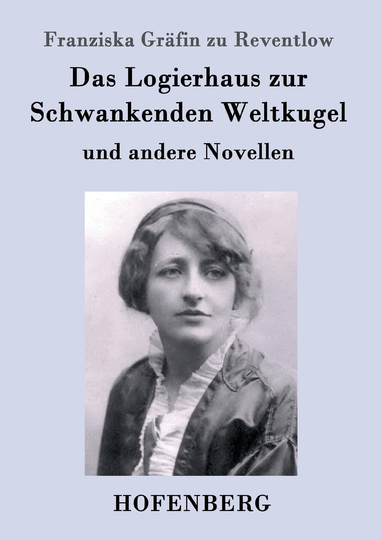 Franziska Gräfin zu Reventlow Das Logierhaus zur Schwankenden Weltkugel jg qfn page 3