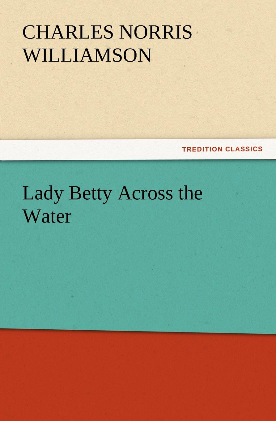 C. N. C. Williamson Lady Betty Across the Water