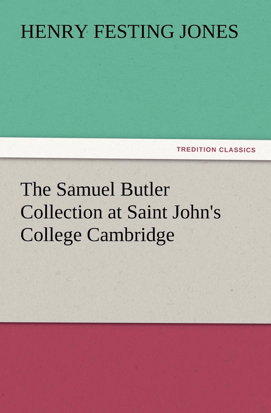Henry Festing Jones The Samuel Butler Collection at Saint John.s College Cambridge