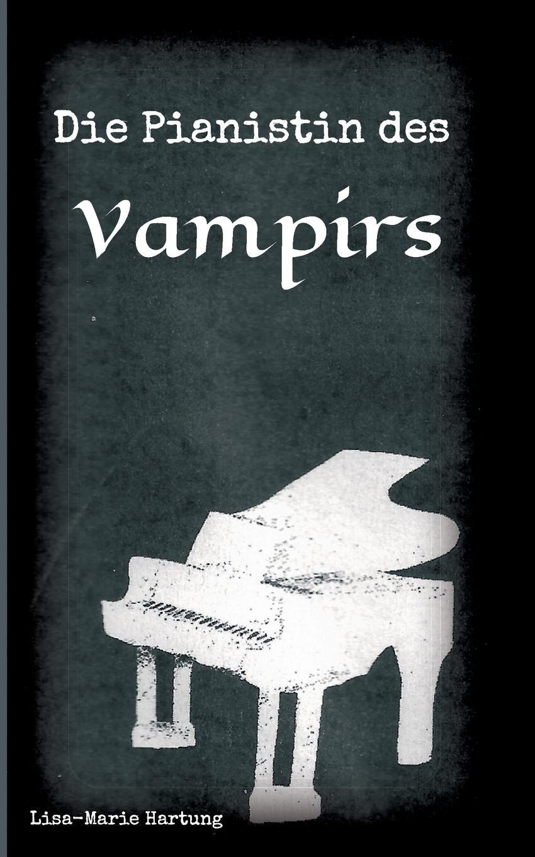 Lisa-Marie Hartung Die Pianistin des Vampirs ponyherz in gefahr