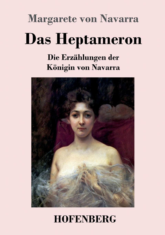 Margarete von Navarra Das Heptameron queen marguerite l heptameron des nouvelles