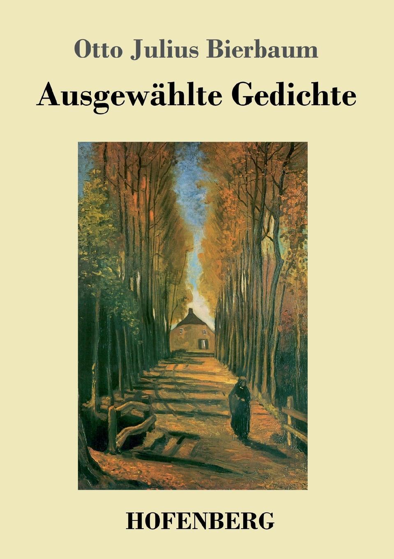 Otto Julius Bierbaum Ausgewahlte Gedichte otto julius bierbaum eine empfindsame reise im automobil